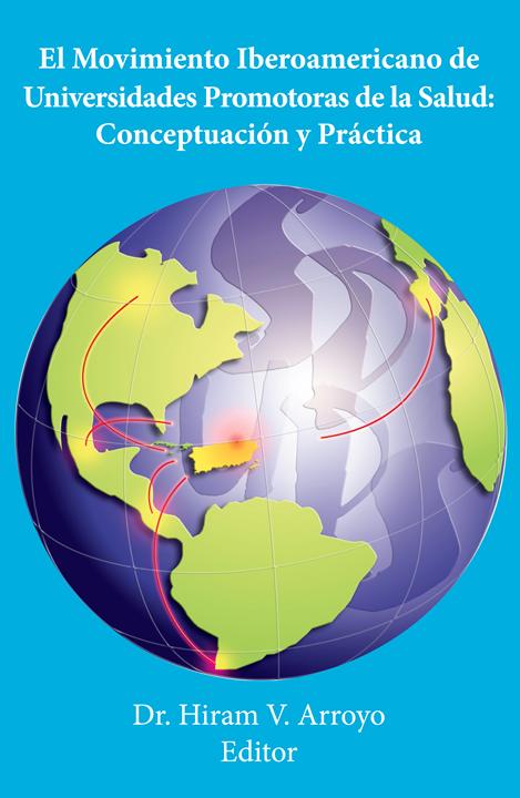 El Movimiento Iberoamericano de Universidades Promotoras de la Salud: Conceptuación y Práctica